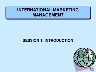 Global Marketing Management   Introduction to  Global Marketing
