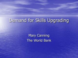 Demand for Skills Upgrading