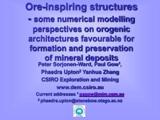 Ore-inspiring structures - some numerical modelling perspectives on orogenic architectures favourable for formation and