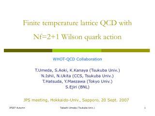 Finite temperature lattice QCD with Nf=2+1 Wilson quark action