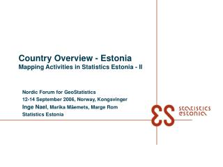 Country Overview - Estonia Mapping Activities in Statistics Estonia - II