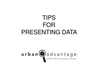 TIPS  FOR  PRESENTING DATA