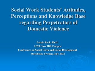 Letnie  Rock, Ph.D.  UWI Cave Hill Campus Conference on Social Work and Social Development