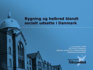 Rygning og helbred blandt socialt udsatte i Danmark