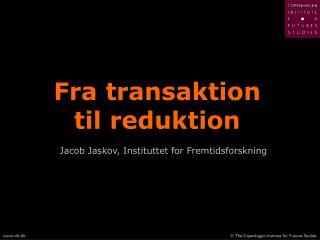 Fra transaktion til reduktion