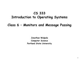 CS 333 Introduction to Operating Systems  Class 6 – Monitors and Message Passing
