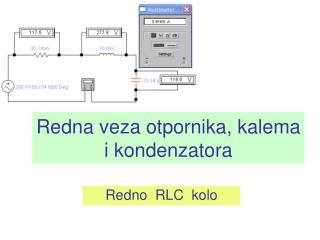 Redna veza otpornika, kalema i kondenzatora