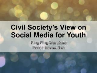 Civil Society's View on Social Media for Youth