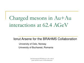 Charged mesons in Au+Au interactions at 62.4 AGeV