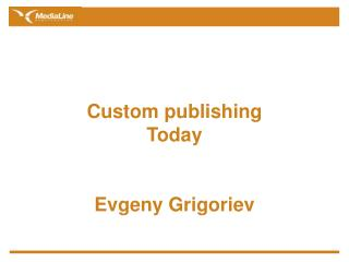 Custom publishing Today Evgeny Grigoriev