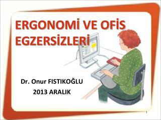 Dr. Onur FISTIKOĞLU 2013 ARALIK