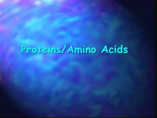 Proteins/Amino Acids