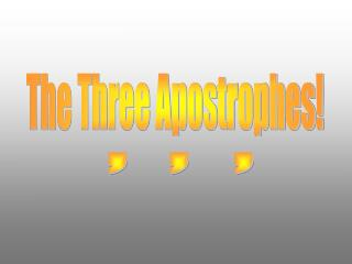 The Three Apostrophes