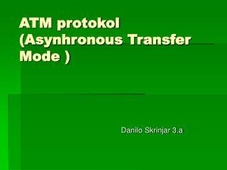 ATM protokol (Asynhronous Transfer Mode )