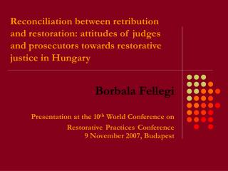 Reconciliation between retribution and restoration: attitudes of judges and prosecutors towards restorative justice in H