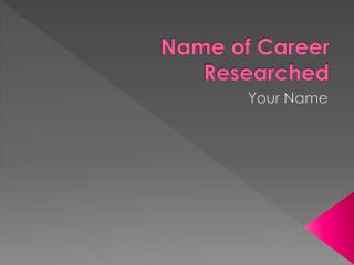 Name of Career Researched