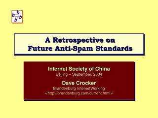A Retrospective on  Future Anti-Spam Standards