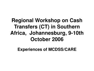 Regional Workshop on Cash Transfers (CT) in Southern Africa,  Johannesburg, 9-10th October 2006