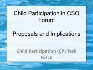 Child Participation in CSO Forum Proposals and Implications