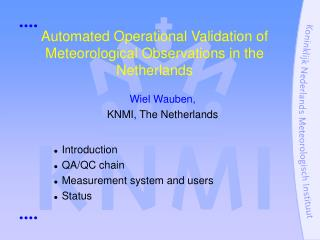 Automated Operational Validation of Meteorological Observations in the  Netherlands
