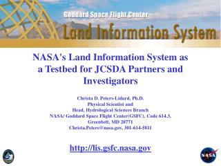 NASA's Land Information System as a Testbed for JCSDA Partners and Investigators
