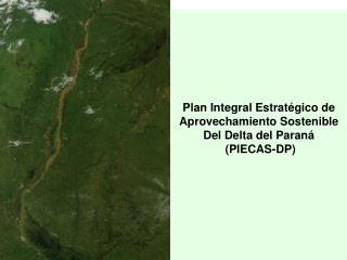 Plan Integral Estratégico de Aprovechamiento Sostenible Del Delta del Paraná  (PIECAS-DP)