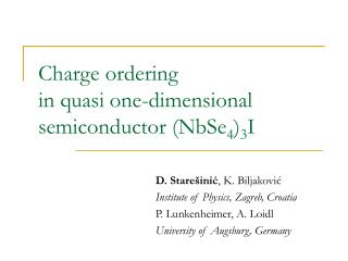 Charge ordering  in quasi one-dimensional semiconductor (NbSe 4 ) 3 I