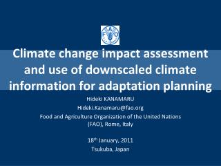 Climate change impact assessment and use of downscaled climate information for adaptation planning