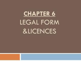 Chapter 6 Legal  form & licences