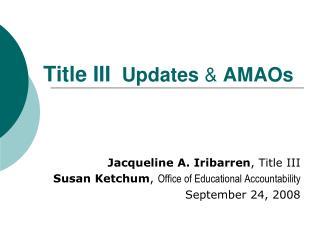 Title III Updates  &  AMAOs