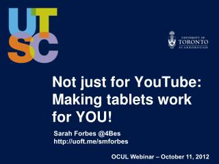 Not just for YouTube: Making  table t s  work  for YOU !