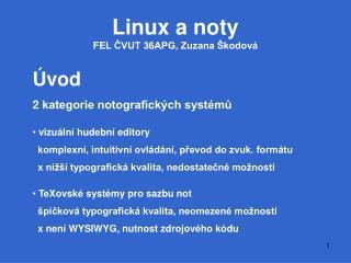 Linux a noty FEL  ČVUT 36APG, Zuzana Škodová