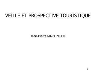 VEILLE ET PROSPECTIVE TOURISTIQUE