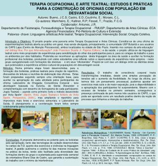 Autores: Bueno, J.C.S; Castro, E.D.;Coutinho, E.; Moraes, C.L.