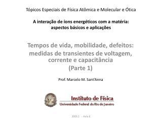 Tempos de vida, mobilidade, defeitos: medidas de transientes de voltagem, corrente e capacitância