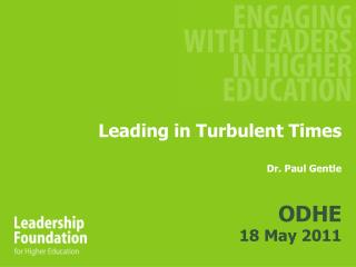 Leading in Turbulent Times Dr. Paul Gentle