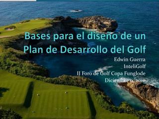 Bases para el diseño de un Plan de Desarrollo del Golf