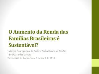 O Aumento da Renda das Famílias Brasileiras é Sustentável?