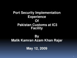 Port Security Implementation Experience Of  Pakistan Customs at IC3 Facility By