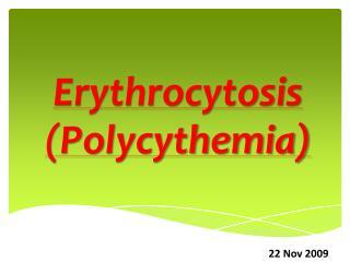 Erythrocytosis Polycythemia