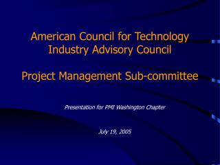 American Council for Technology Industry Advisory Council Project Management Sub-committee