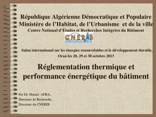 Par Dr. Hamid  AFRA,  Directeur de Recherche,   Directeur du CNERIB.