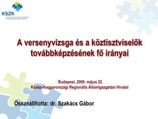 Összeállította: dr. Szakács Gábor