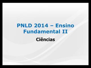 PNLD 2014 � Ensino Fundamental II