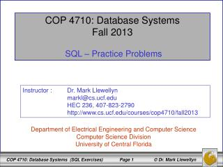 COP 4710: Database Systems Fall 2013 SQL – Practice Problems