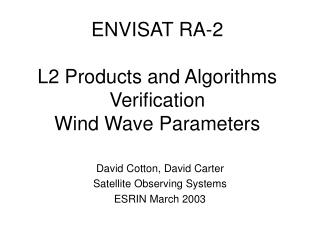 ENVISAT RA-2 L2 Products and Algorithms Verification Wind Wave Parameters