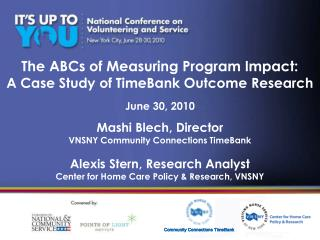 The ABCs of Measuring Program Impact:  A Case Study of TimeBank Outcome Research  June 30, 2010  Mashi Blech, Director V