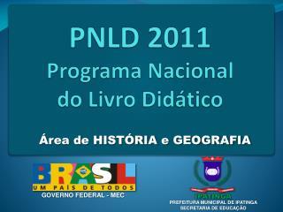 PNLD 2011  Programa Nacional  do Livro Didático