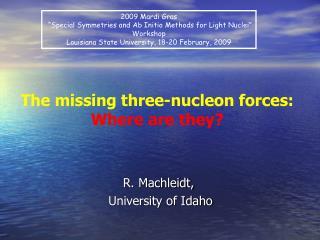R. Machleidt,  University of Idaho