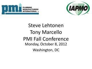Steve Lehtonen Tony Marcello PMI Fall Conference